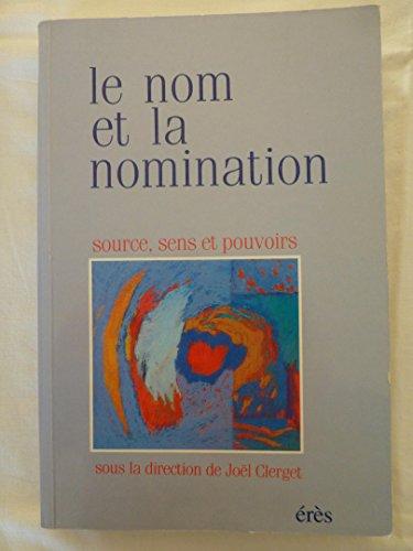 9782865861507: Le nom et la nomination : Source, sens et pouvoirs