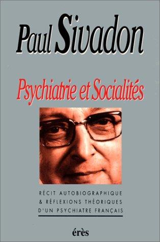 9782865862429: Psychiatrie et socialit�s : R�cit autobiographique et r�flexions th�oriques d'un psychiatre fran�ais