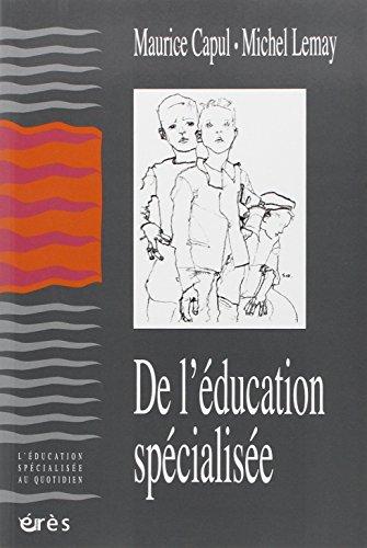 De l'éducation spécialisée: Maurice Capul; Michel Lemay