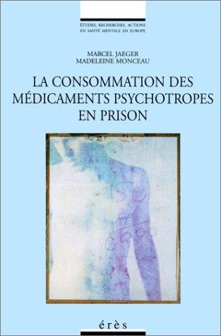 9782865864072: La consommation des médicaments psychotropes en prison, préface d'Edouard Zarifian