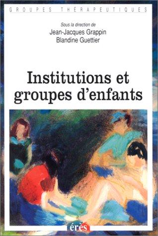 9782865864454: Institutions et groupes d'enfants