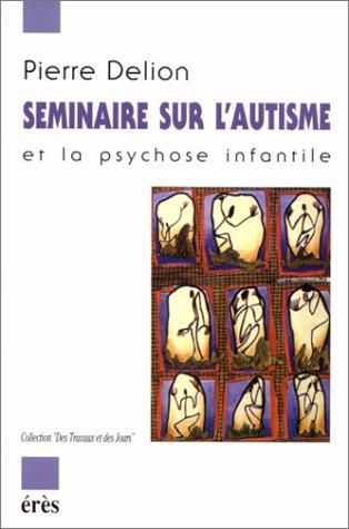 9782865864607: Séminaire sur l'autisme et la psychose infantile