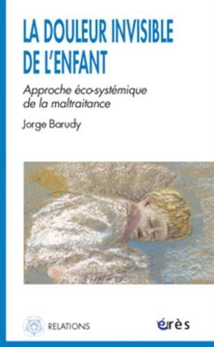 DOULEUR INVISIBLE DE L'ENFANT (LA): BARUDY JORGE
