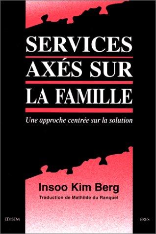 9782865865543: Services axés sur la famille. Une approche centrée sur la solution