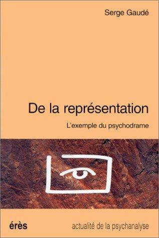 9782865865789: De la repr�sentation : L'exemple du psychodrame