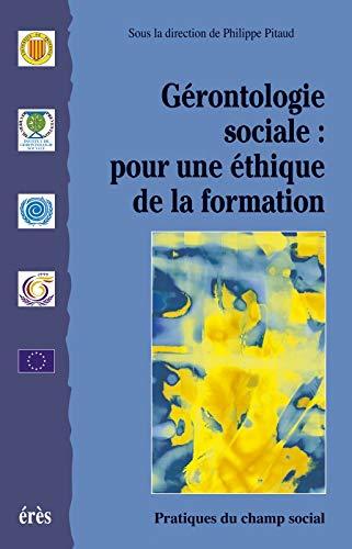 9782865866113: G�rontologie sociale : pour une �thique de la formation