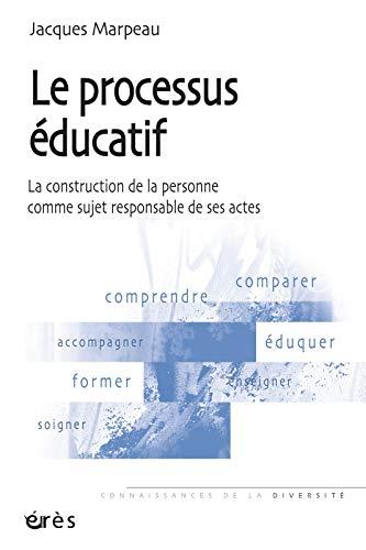 Le processus éducatif: Marpeau, Jacques