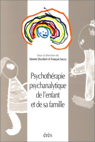 9782865868537: Psychoth�rapie psychanalytique de l'enfant et de sa famille