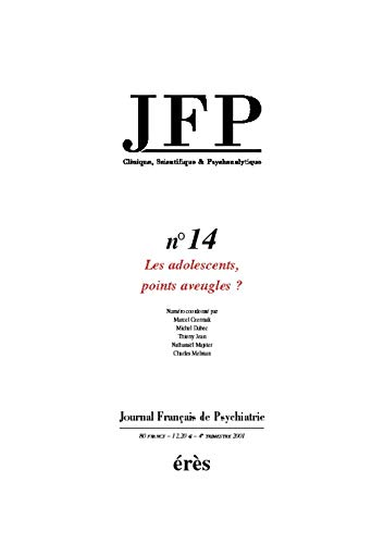 9782865868841: Journal Fran�ais de Psychiatrie, N� 14 : Les adolescents, points aveugles ?
