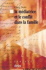 9782865869145: La médiatrice et le conflit dans la famille