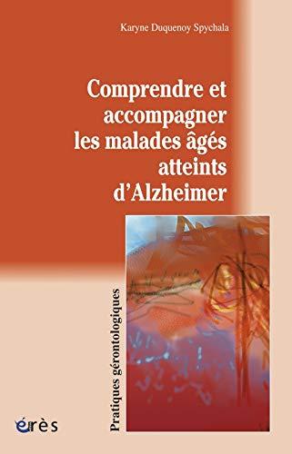 9782865869978: Comprendre et accompagner les malades âgés atteints d'Alzheimer