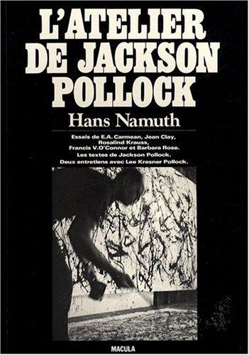 L'atelier de Jackson Pollock: Hans Namuth