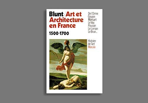 Art et architecture en France, 1500-1700: Blunt, Sir Anthony