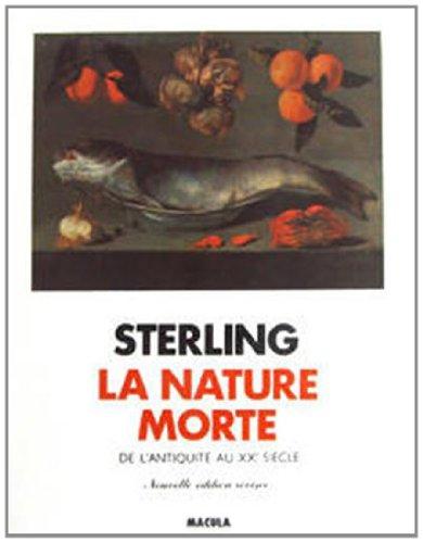 9782865890101: La nature morte : de l'Antiquité au XXe siècle
