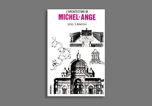 9782865890248: L'Architecture de Michel-Ange, avec un catalogue des oeuvres de Michel-Ange