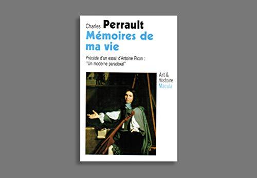 Memoires de ma vie (Art et histoire) (French Edition): Perrault, Charles