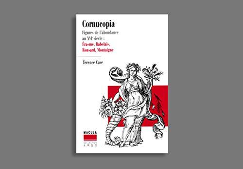"""""""cornucopia ; figures de l'abondance au XVI siècle: Erasme, Rabelais, Ronsard, Montaigne"""" (2865890481) by Terence Cave"""