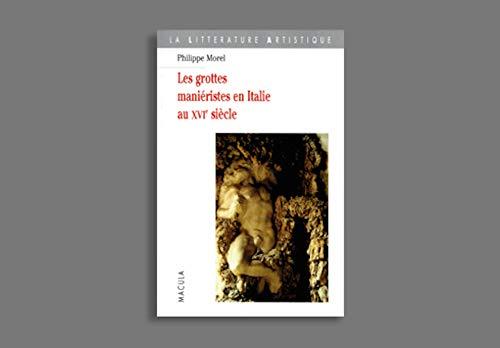 9782865890606: Les grottes mani�ristes en Italie au XVIe si�cle : Th��tre et alchimie de la nature
