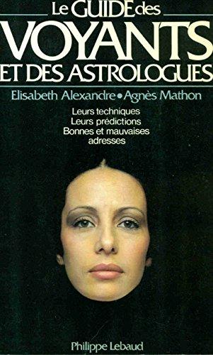 9782865940103: le guide des voyants et des astrologues