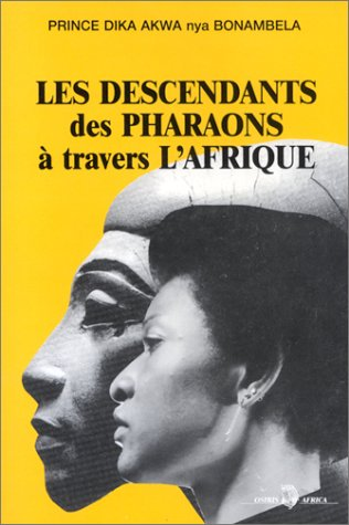 9782866000530: Les Descendants des pharaons à travers l'Afrique