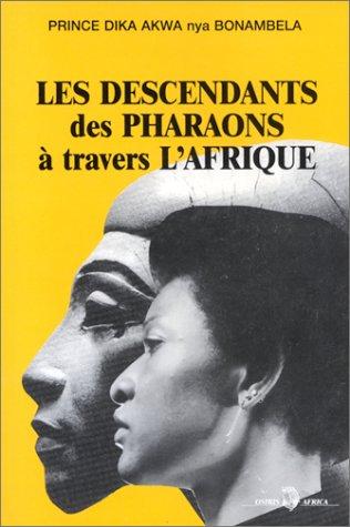 9782866000530: Les Descendants des pharaons à travers l'Afrique