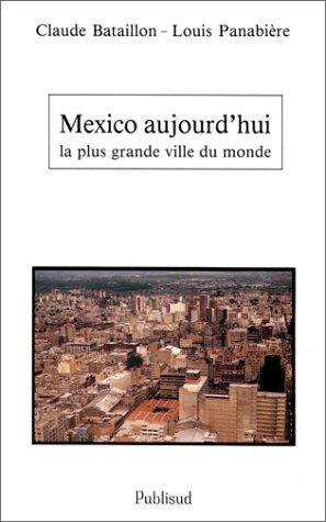 9782866003456: Mexico aujourd'hui : La Plus Grande Ville du monde