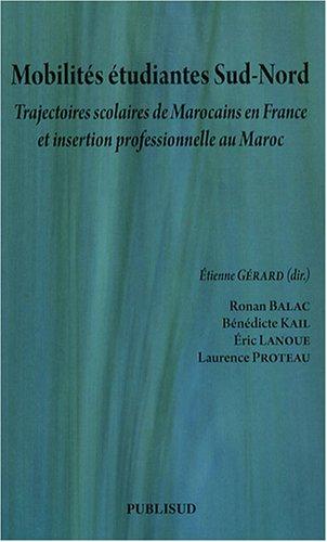 9782866005917: Mobilités étudiantes Sud-Nord : Trajectoires scolaires de Marocains en France et insertion professionnelle au Maroc