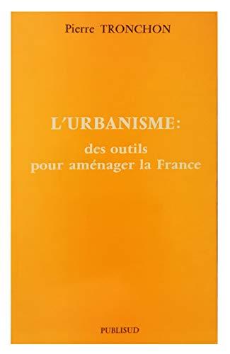 9782866006686: L'urbanisme: Des outils pour amenager la France (Collection Courants universels) (French Edition)