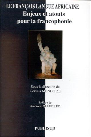 9782866007553: Le Français, Langue Africaine: Enjeux et Atouts pour la Francophonie (French Edition)