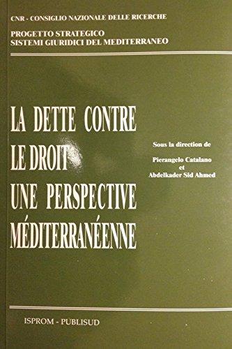 9782866009090: La dette contre le droit, une perspective méditerranéenne