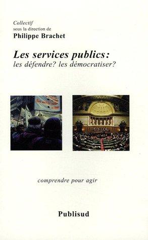 9782866009960: Les services publics : Les d�fendre ? Les d�mocratiser ?