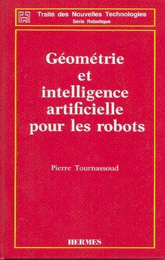 9782866011437: Géométrie et intelligence artificielle pour les robots