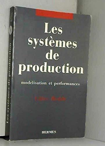 Les systèmes de production: Modélisation et performances: G. Rodde
