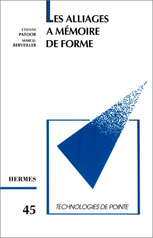 Les alliages à mémoire de forme - Etienne Patoor et Marcel Berveiller