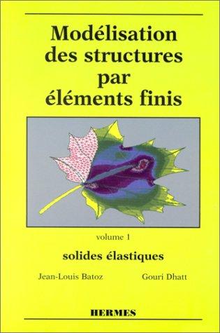 9782866012434: Modélisation des structures par éléments finis, volume 1. Solides élastiques