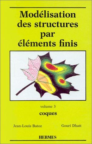 9782866013042: MODELISATION DES STRUCTURES PAR ELEMENTS FINIS. Tome 3, Coques