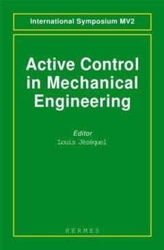 Active control in mechanical engineering [Jan 21, 1995] Jezequel, Louis
