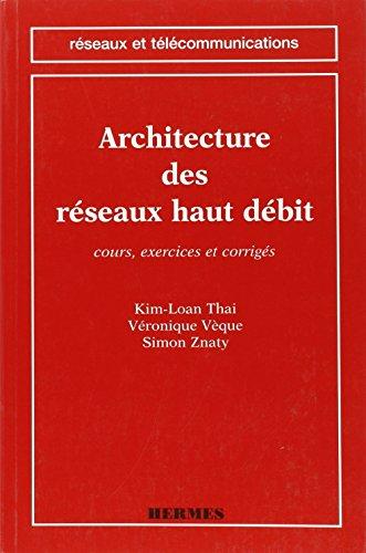 9782866014940: Architecture des r�seaux haut d�bit : Cours, exercices et corrig�s