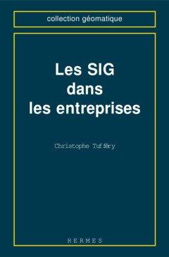 9782866015800: Les SIG [système d'information géographique] dans les entreprises