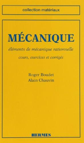 Mécanique : Eléments de mécanique rationnelle : cours, exercices et corrig&...