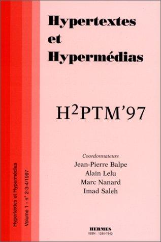 9782866016388: H2PTM'97: Actes de la 4e conférence internationale Hypertextes et Hypermédias, réalisations, outils & méthodes, 25-26 sept. 1997