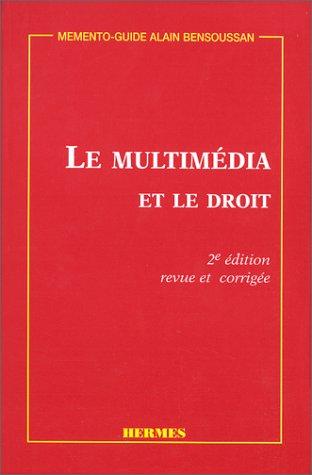 LE MULTIMEDIA ET LE DROIT. 2ème édition revue et corrigée Bensoussan, Alain