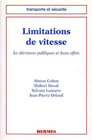 limitations de vitesse les decisions publiques et leurs effets coll transports et securite (2866016661) by Hubert Duval, Simon Cohen, Sylvain Lassarre