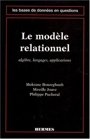 9782866016784: LE MODELE RELATIONNEL. Algèbre, langages, applications