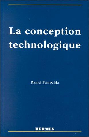 La conception technologique: D. Parrochia