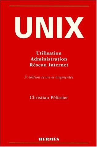 9782866017071: Unix: Utilisation, administration, réseau Internet