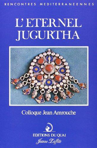Jean Amrouche, léternel Jugurtha: Actes du colloque: Collectif