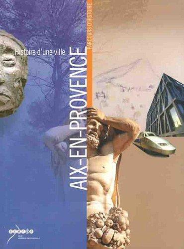 9782866144432: Histoire d'une ville : Aix-en-Provence