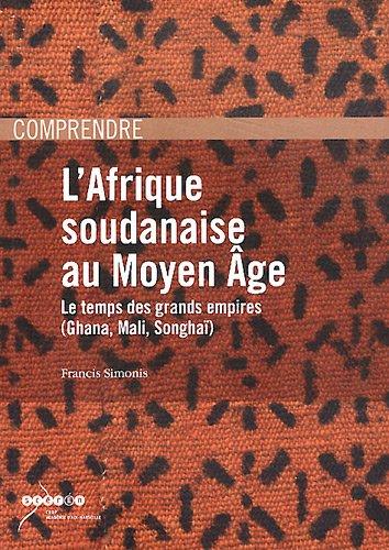 9782866144890: L'Afrique soudanaise au Moyen Age : Le temps des grands empires (Ghana, Mali, Songhaï)