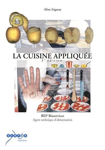 9782866173661: La cuisine appliquée BEP bioservices : Agent technique d'alimentation